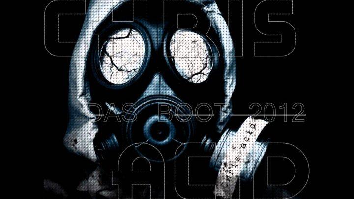 Chris Acid – Das Boot 2012 (Special Mix)