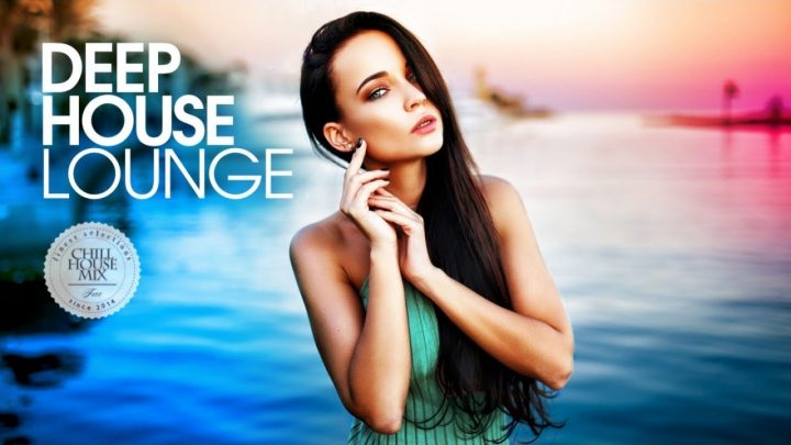 Deep House Lounge (Best of Deep House Music – Chill Out Mix)