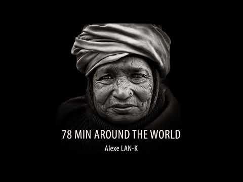 78 MIN AROUND THE WORLD – Act 3 (Ethnic Deep House dj set)