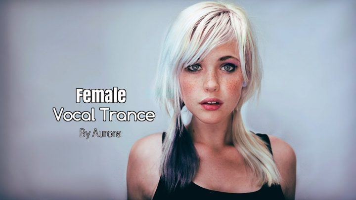 Female Vocal Trance | The Voices Of Angels